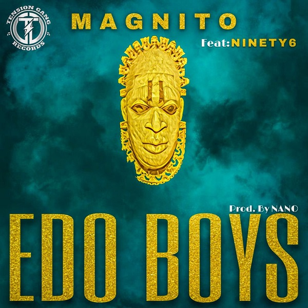 Download Magnito Edo Boys ft Ninety6 Mp3