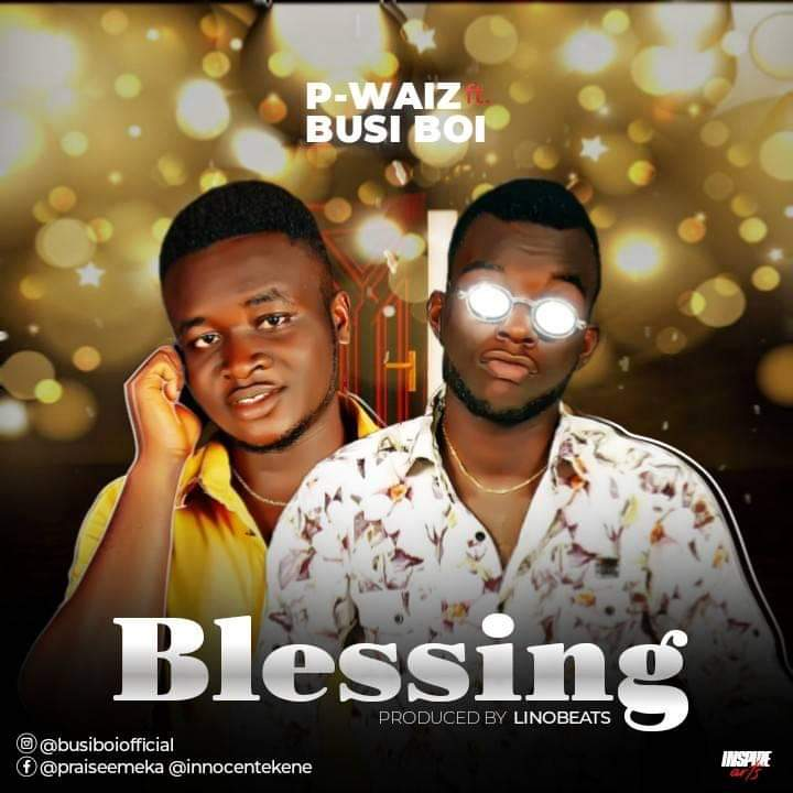 Download P-waiz feat Busi Boi Blessing Mp3