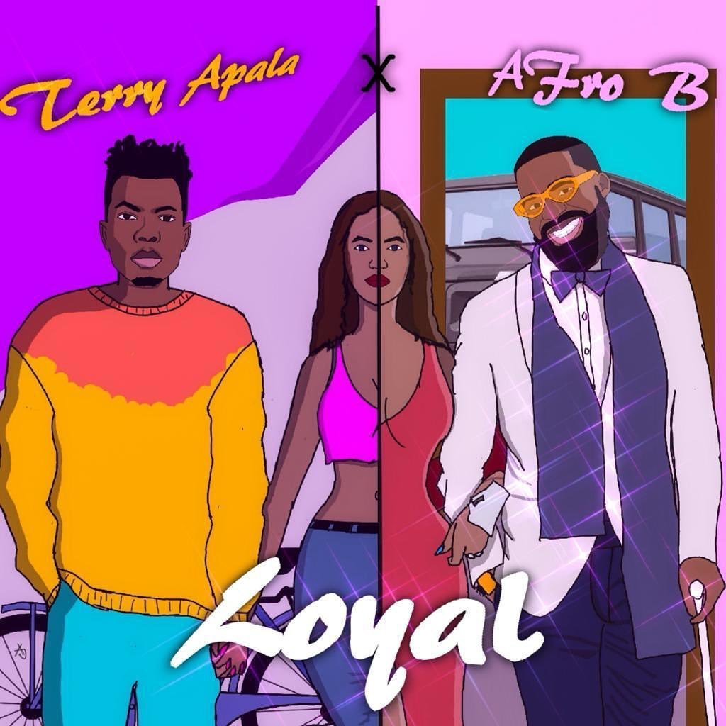 Download Terry Apala Loyal ft Afro B Mp3