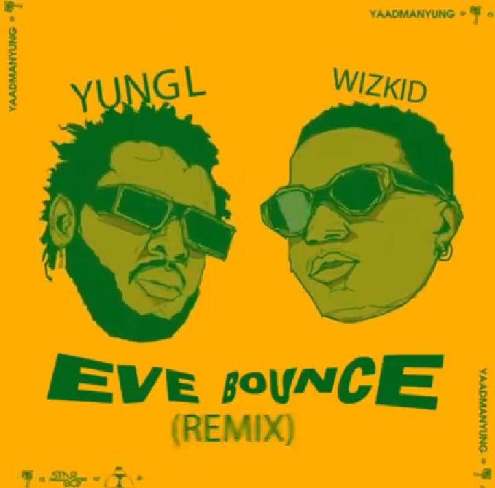 Download Yung L Eve Bounce Remix Ft Wizkid Mp3