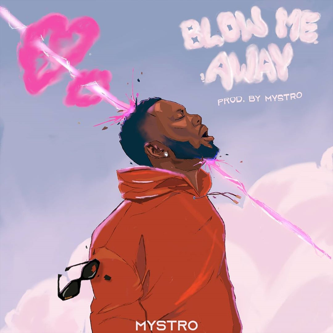 Download Mystro Blow Me Away Mp3