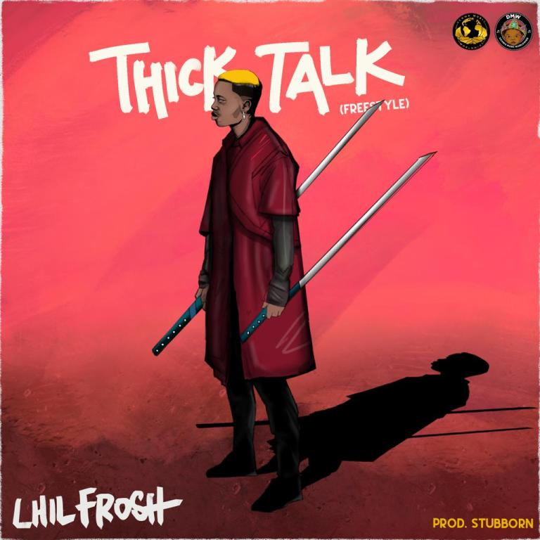 Download Lil Frosh Thick Talk Mp3
