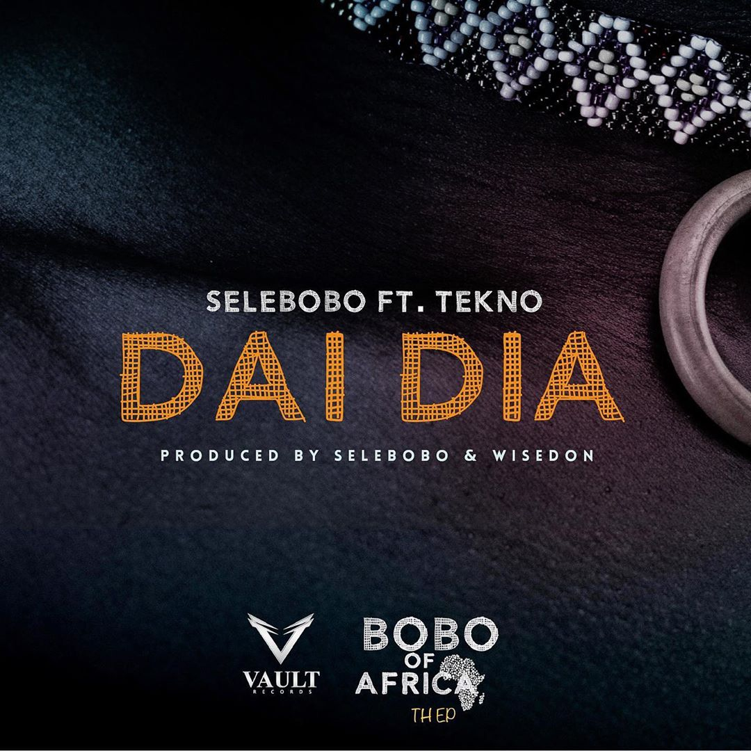 Download SeleBobo Dai Dia ft Tekno Mp3