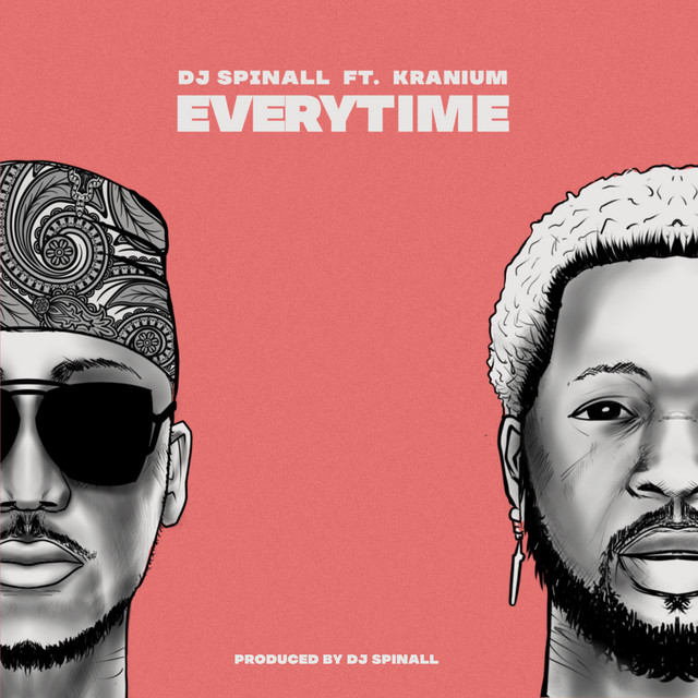 Download Dj Spinall Every Time ft Kranium Mp3