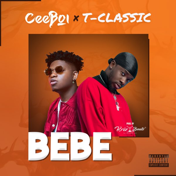 Download Ceeboi Bebe ft T-Classic Mp3
