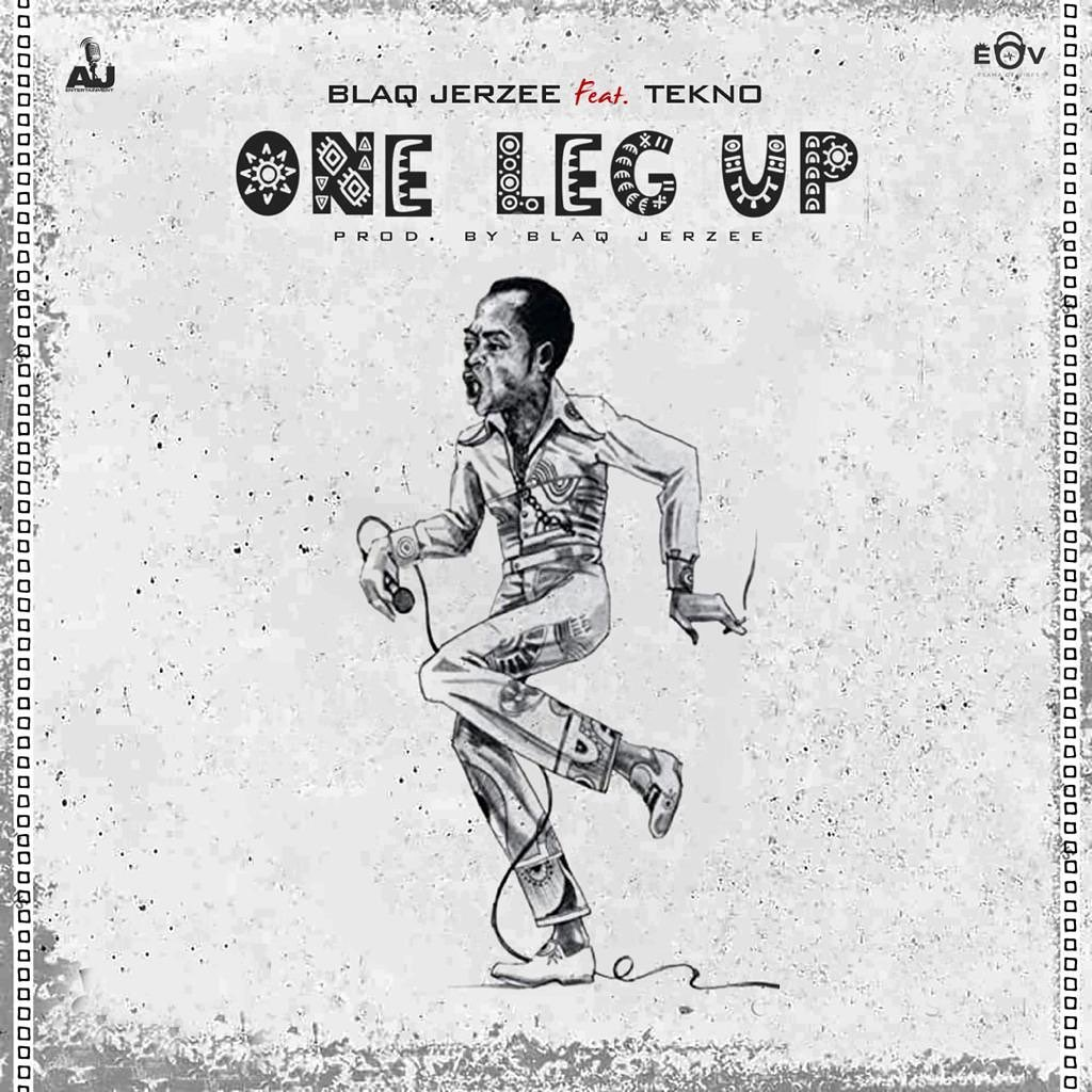 Download Blaq Jerzee One Leg Up ft Tekno Mp3