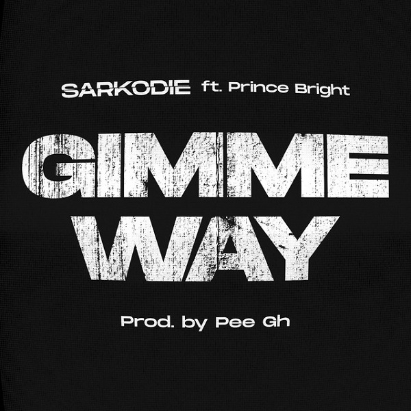 Download Sarkodie Gimme Way Ft Prince Bright Mp3