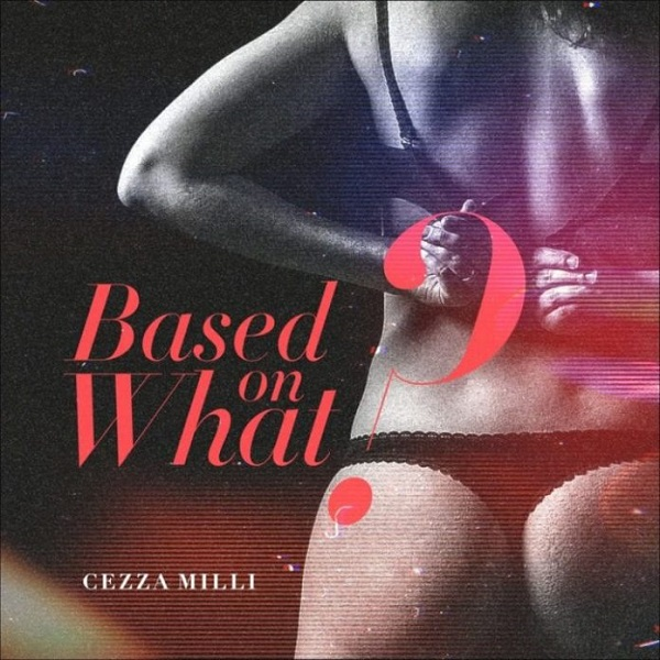 Download Ceeza Milli Based On What Mp3