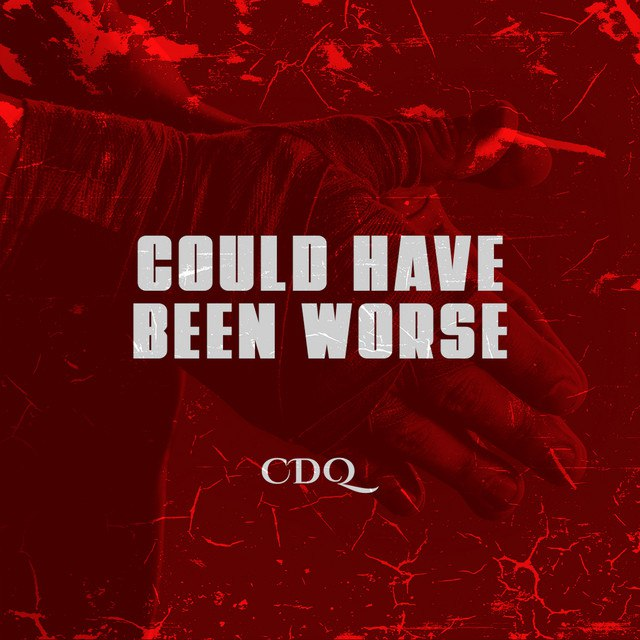 Download CDQ Could Have Been Worse Mp3