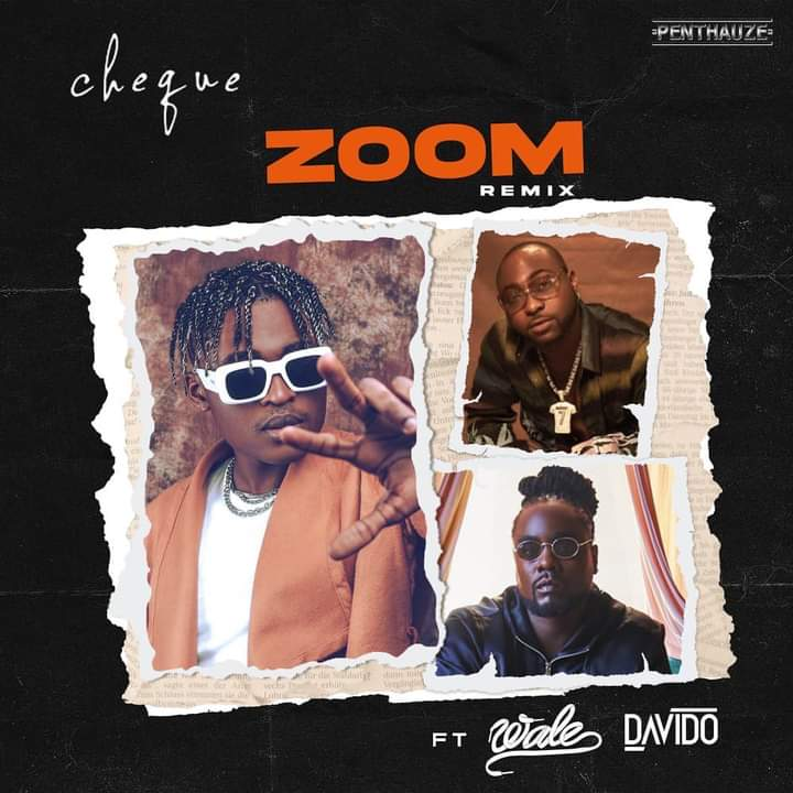 Download Cheque Zoom Remix Ft Davido x Wale Mp3