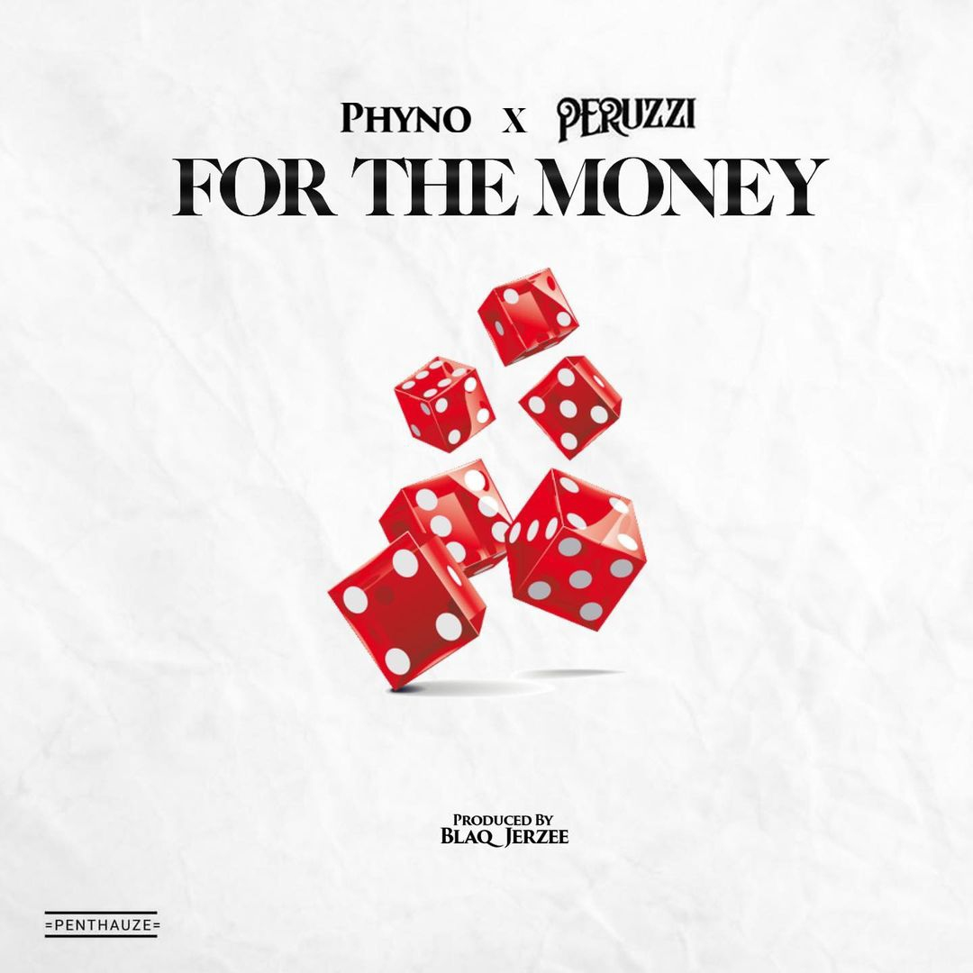 Download Phyno For The Money ft Peruzzi Mp3