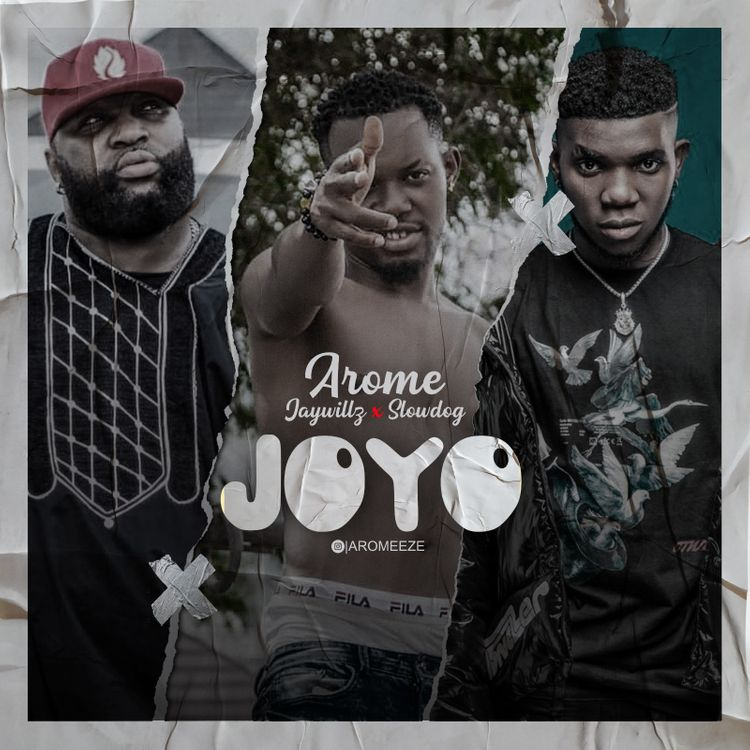 Download Arome Joyo ft Jaywillz x Slow Dog Mp3
