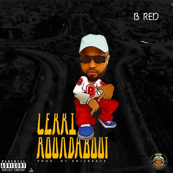 Download B-Red Lekki Roundabout Mp3