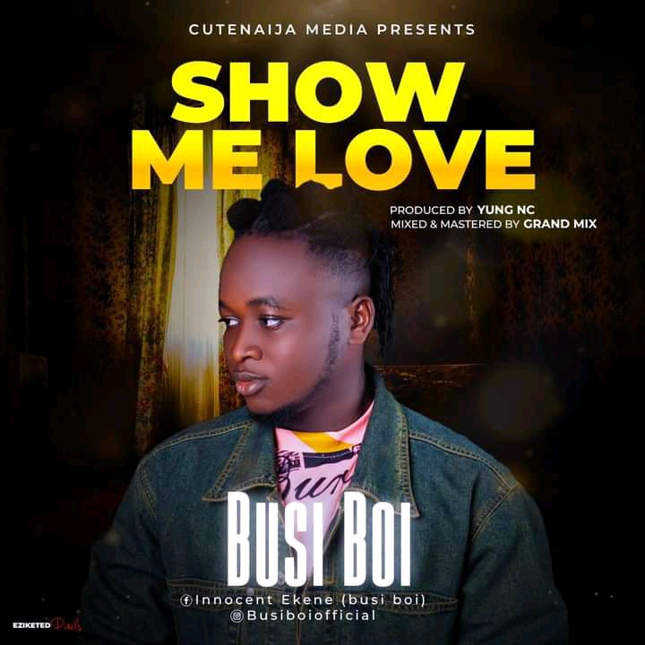 Download Busi Boi Show Me Love Mp3