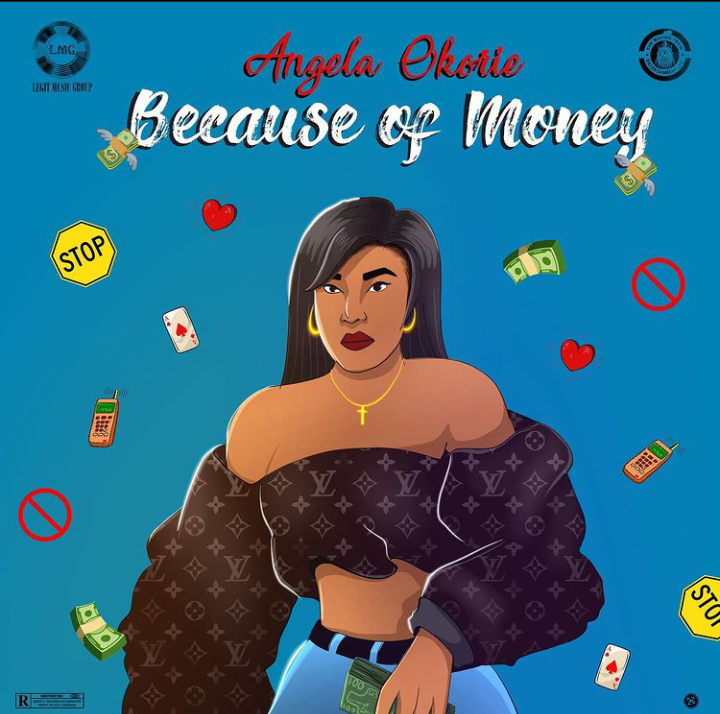 Download Angela Okorie Because Of Money Mp3